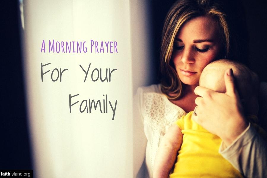 A Morning Prayer for Your Family | Faith Island